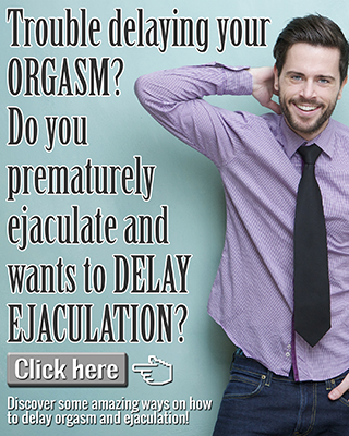 A Men's Guide How to Delay Orgasm and Ejaculation